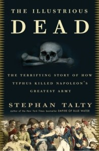 For a complete account of the 1812 epidemic in the Grande Armee, check out the book The Illustrious Dead: The Terrifying Story of How Typhus Killed Napoleon's Greatest Army by Stephen Talty.