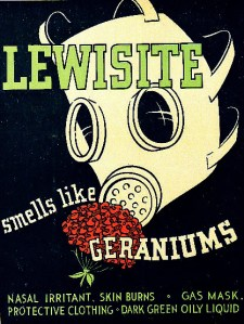 LEWISITEInvented in the United States during the First World War, Lewisite burned the skin, eyes and lungs of those exposed causing painful blisters, blindness and asphyxiation. Unlike other gases it wasn't susceptible to freezing and it could penetrate clothing, even rubber.
